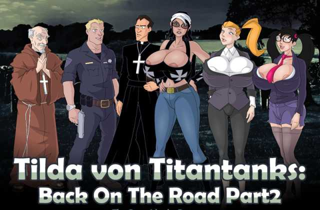 Tilda von Titantanks: Back On The Road Part 2 free porn game